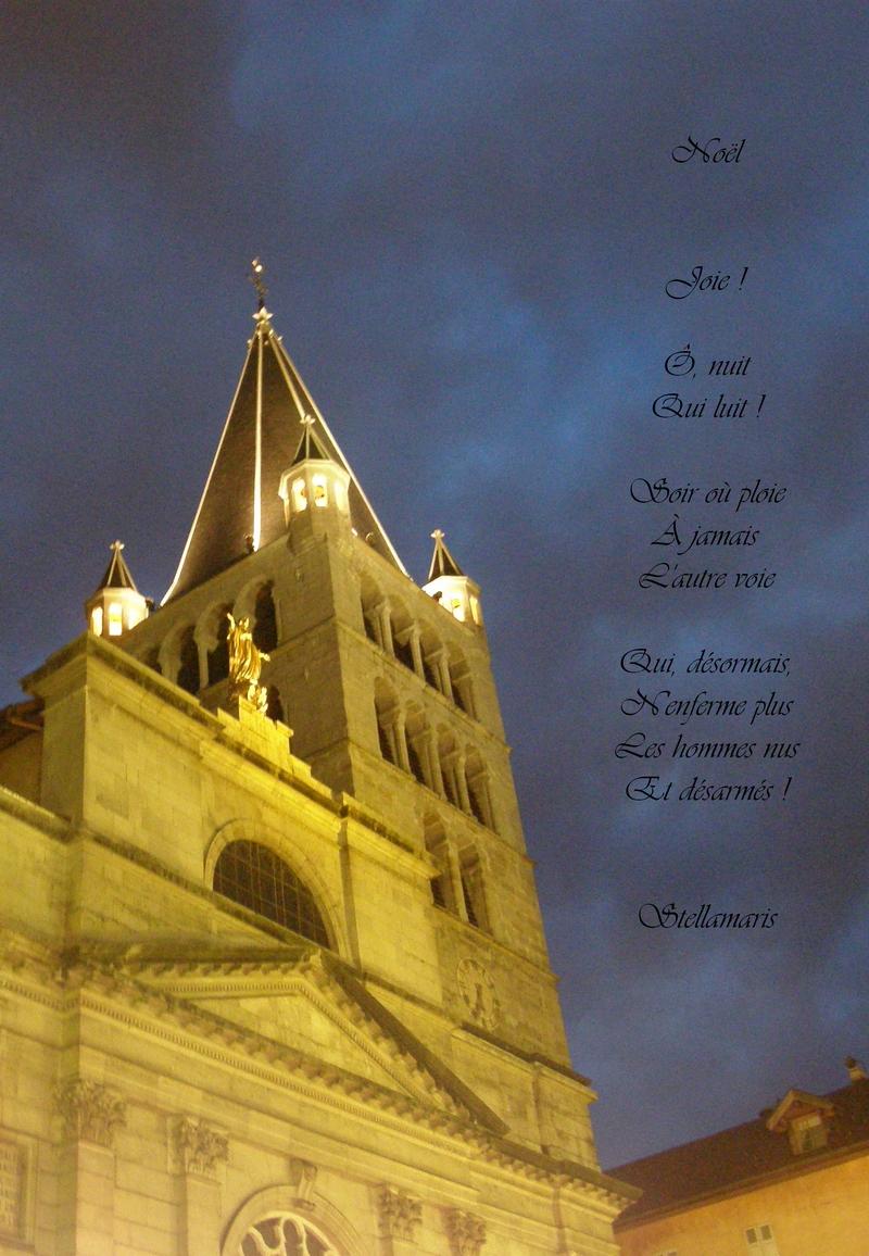Noël / / Joie ! / / Ô, nuit / Qui luit ! / / Soir où ploie / À jamais / L'autre voie / / Qui, désormais, / N'enferme plus / Les hommes nus / Et désarmés !
